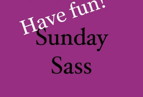Sunday Sass